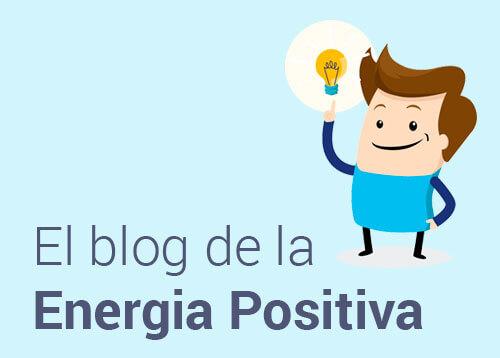 Bienvenido al blog de la energía positiva